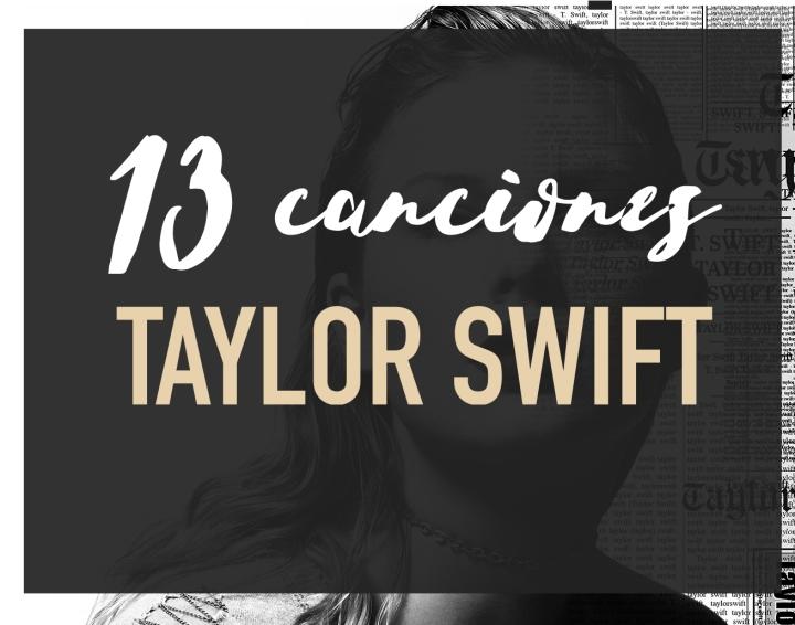 13 CANCIONES DE TAYLORSWIFT