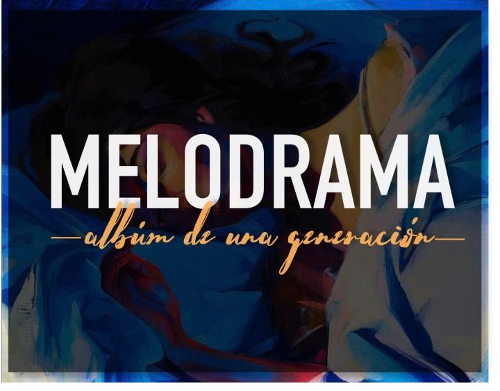 MELODRAMA LORDE – Álbum de unageneración