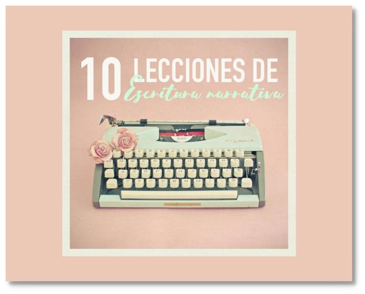 10 LECCIONES DE ESCRITURANARRATIVA