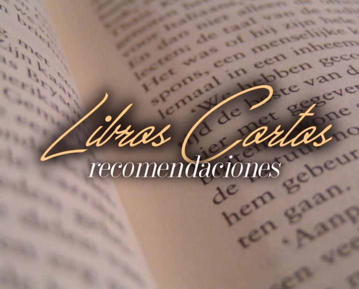 LIBROS CORTOS –RECOMENDACIONES